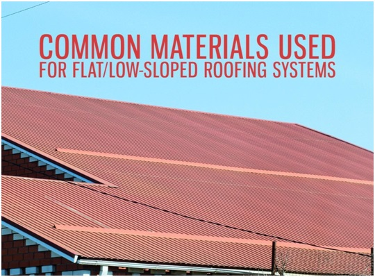 Common Materials Used For Flat Low Sloped Roofing Systems