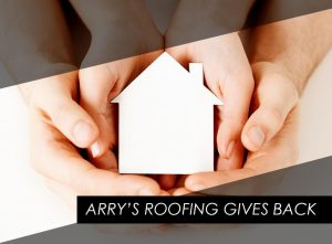 Arry's Roofing Gives Back