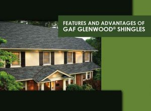 Features and Advantages of GAF Glenwood® Shingles