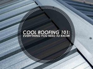 Cool Roofing 101: Everything You Need to Know