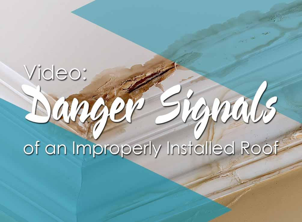 Video Danger Signals Of An Improperly Installed Roof