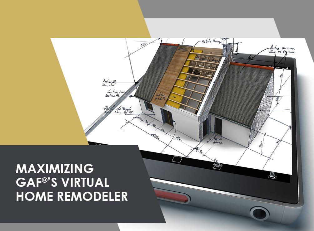 Maximizing GAFs Virtual Home Remodeler - Virtual home remodeler