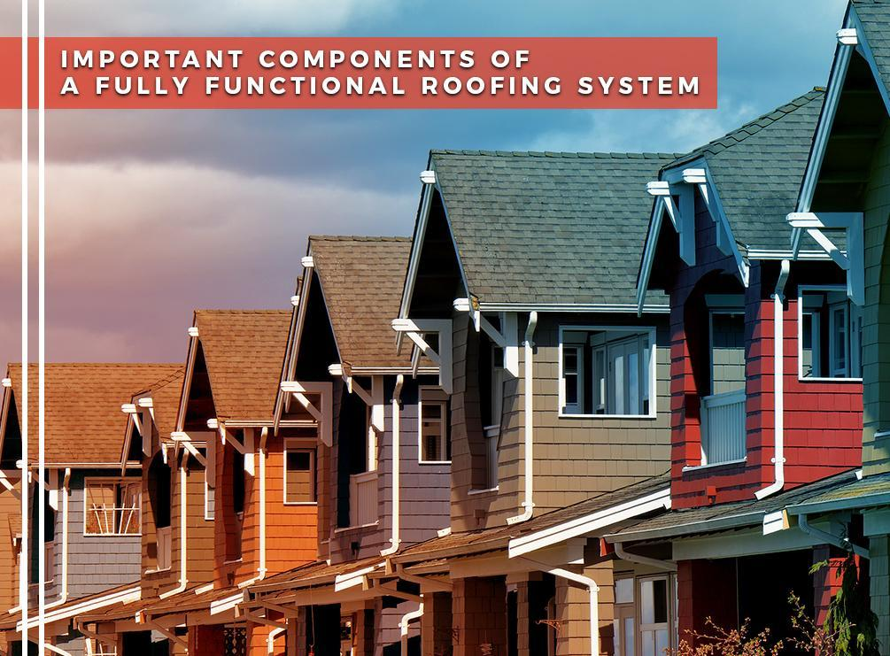 Important Components of a Fully Functional Roofing System