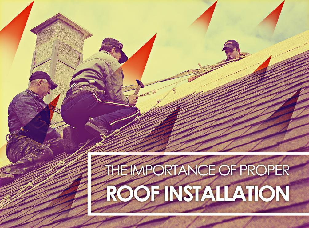 The Importance Of Proper Roof Installation