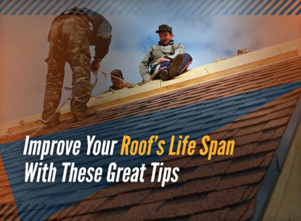 Improve Your Roof's Life Span With These Great Tips