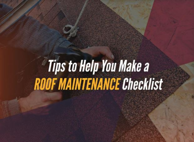 Tips to Help You Make a Roof Maintenance Checklist