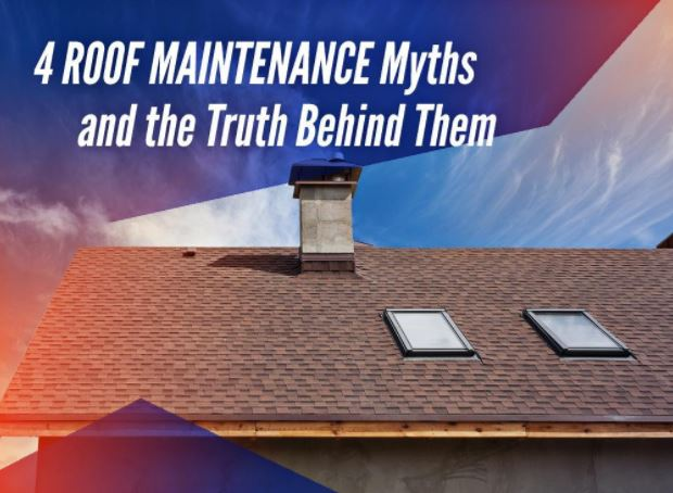 4 Roof Maintenance Myths and the Truth Behind Them