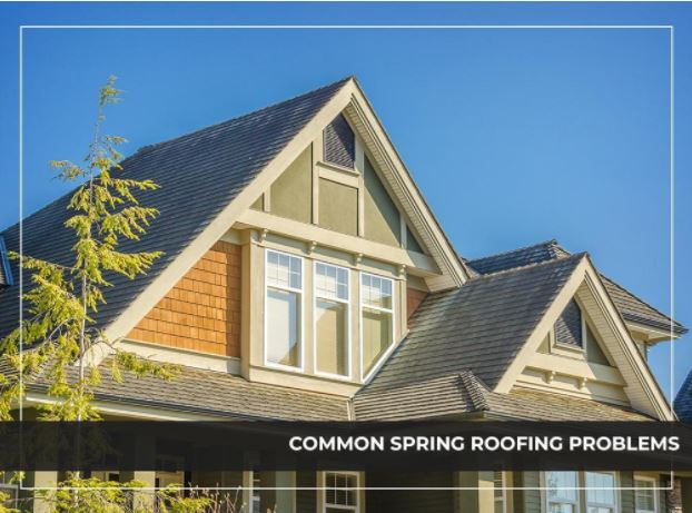 Common Spring Roofing Problems