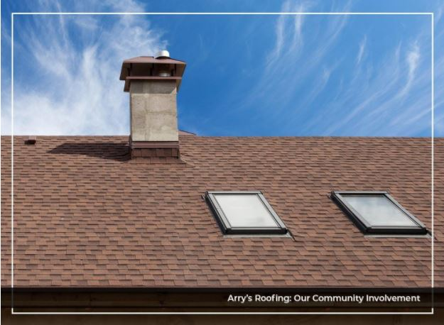 Arry's Roofing: Our Community Involvement